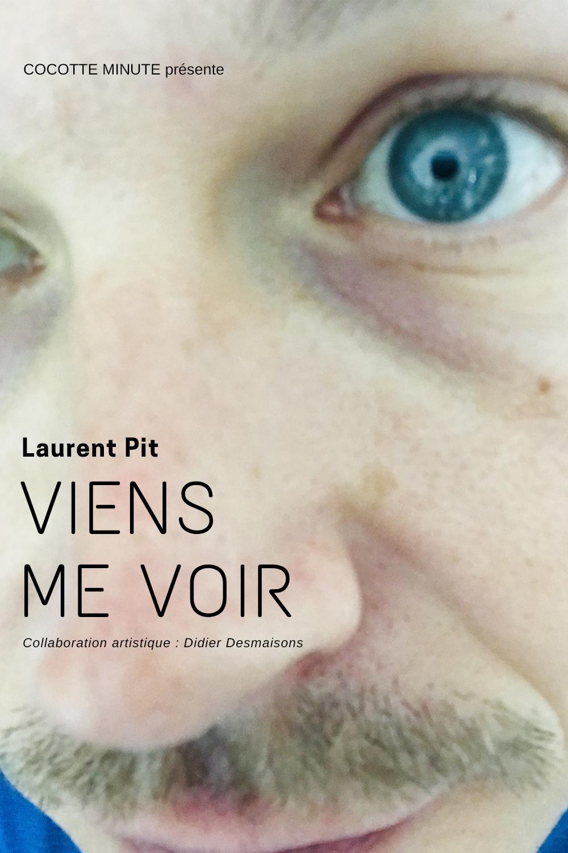 Laurent Pit Viens Me Voir comedie du rire
